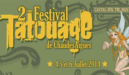 4 / 6 juillet 2014 : festival du tatouage à Chaudes Aigues : saison 2 !